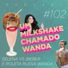 #102 - Selena Vs. Bieber e Roleta Russa (feat. Karol Pinheiro e Maqui)