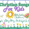 Christian Songs for kids! -1  Praise Jesus!