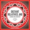 [SDR095] Distant Relatives JHB - Come On Over (Jeff Fader's Deeper Than Deep Mix) [SC Edit]