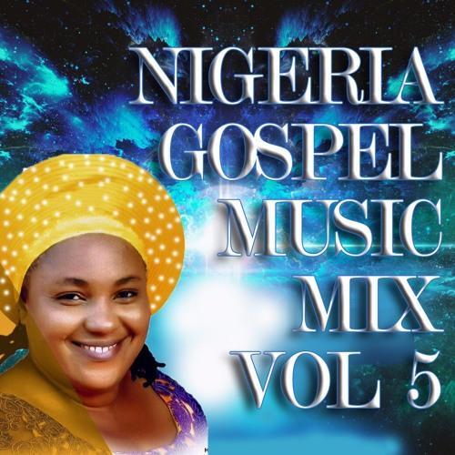 Nigeria Gospel Music Mix Vol 5 |africa-gospel comli com by Nigeria