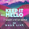 Marshmello - KeEp IT MeLLo Feat. Omar LinX (T-DIZZY x PVRX Remix)[FREE DOWNLOAD]