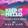 KeEp IT MeLLo Feat. Omar LinX (T