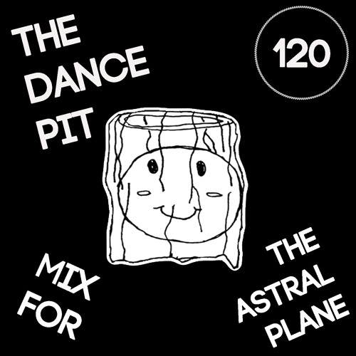 The Dance Pit Mix For The Astral Plane