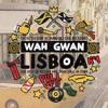 Wah Gwan Lisboa (Vol. 5) Dancehall #Summa16