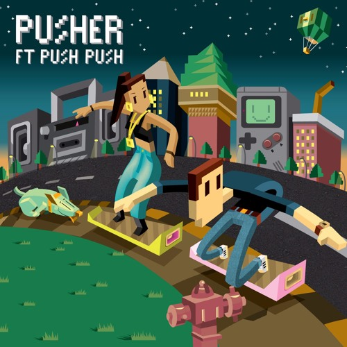 Pusher - Shake Down (Ft. Push Push)