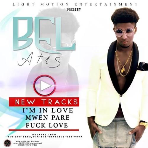 BEL ATIS - Fuck Love! (Aug 2016 new song)