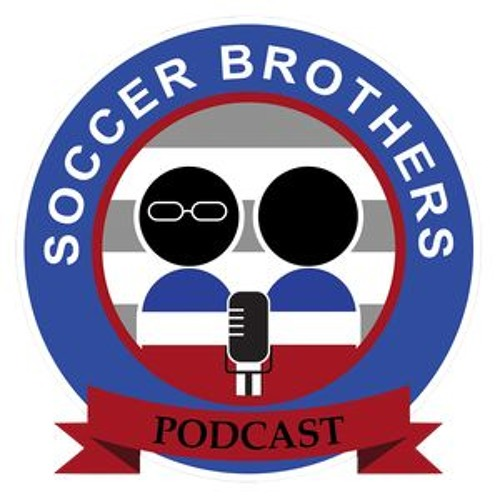 Soccer Brothers Podcast-#1