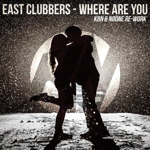 East Clubbers - Where Are You (KBN & NoOne Rework)