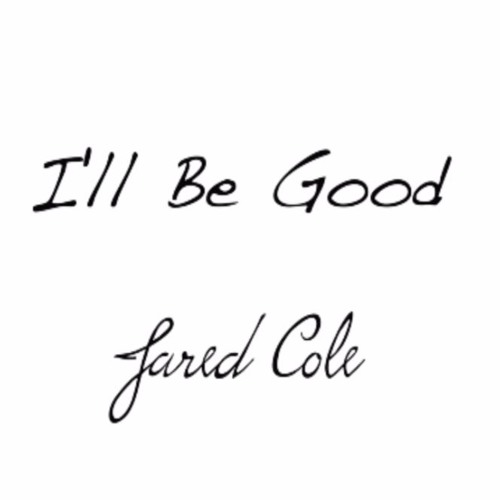 Jared Cole Music I'll Be Good (Prod. TunnA Beatz) soundcloudhot