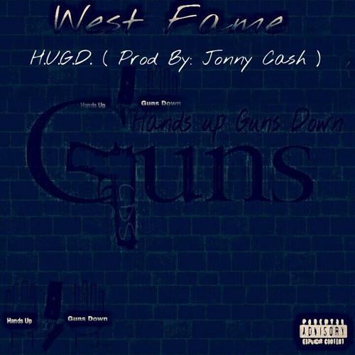 West Fame -Hands Up Gunz Down (Prod By Jonny Cash)