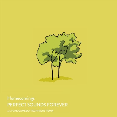 Homecomings - PERFECT SOUNDS FOREVER(HANDSOMEBOY TECHNIQUE REMIX)