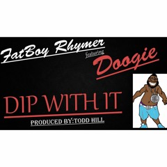 Dj Rhymer Ft.Doogie-Dip With It (Prod.Todd Hill)