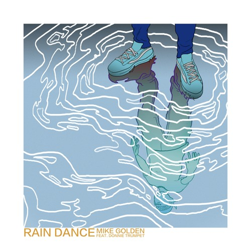 Rain Dance ft. Donnie Trumpet