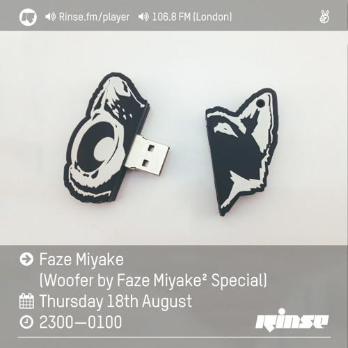 Rinse FM Podcast - Faze Miyake (Woofer by Faze Miyake Special) - 18th August 2016