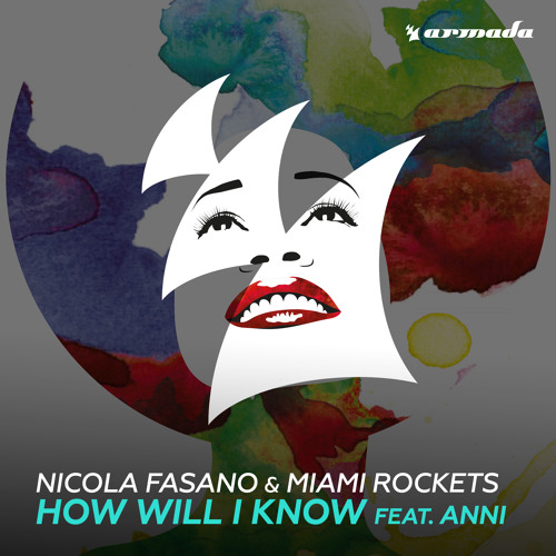 Nicola Fasano & Miami Rockets - How Will I Know (feat. Anni) [OUT NOW]