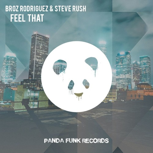 Broz Rodriguez & Steve Rush - Feel That (Original Mix)