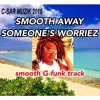 C-SAR【Smooth G-Funk track】SMOOTH AWAY SOMEONE'S WORRIEZ  ♬please to play with bluetooth