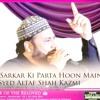 Naat Sarkar Ki Parta Hoon Main - Syed Altaf Shah Kazmi