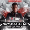 DJ BRAYSENN - NOW YOU SEE ME ( MIXTAPE   PART. 1 ) HOSTED BY. SEFF SOLAR