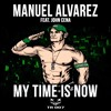John Cena - My Time Is Now (Manuel Alvarez Remix)*FREE DOWNLOAD CLICK BUY*