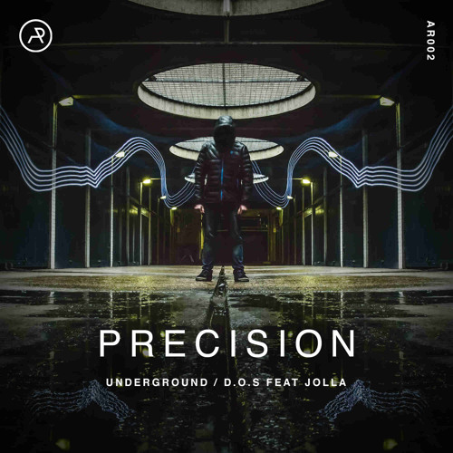 AR002 - Precision - Underground / D.O.S - OUT NOW
