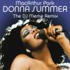 Donna Summer - MacArthur Park (DJ Meme Remix)