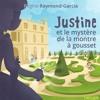 Justine Et Le Mystère De La Montre À Gousset, Régine Raymond - Garcia