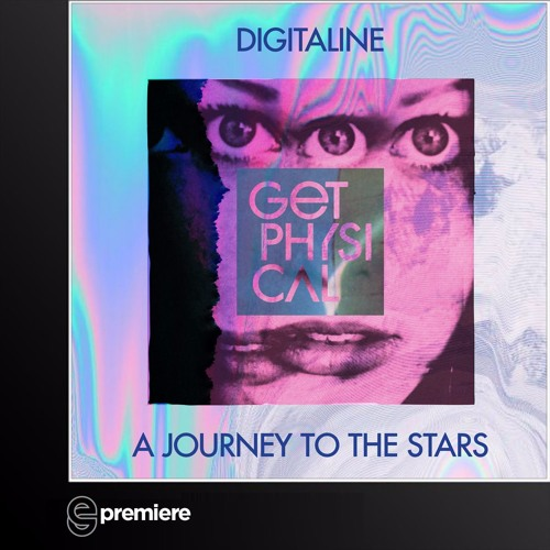 Premiere: Digitaline - A Journey To The Stars (Get Physical Music)
