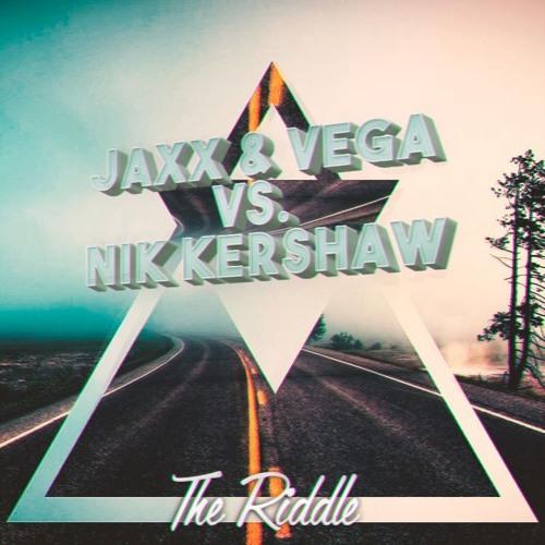 Jaxx & Vega Vs. Nik Kershaw - The Riddle (Original Mix)