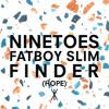 Ninetoes & Fatboy Slim - Finder (Hope)