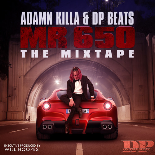 Adamn Killa & DP Beats - Mr. 650 The Mixtape