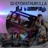 10-Endrathukulla Film Songs-Dj VamPire
