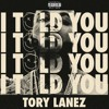 Tory Lanez - 3. Flex (I TOLD YOU)