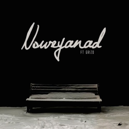 Noweyanad Ft Grizo (Prod. By Roca Beats)