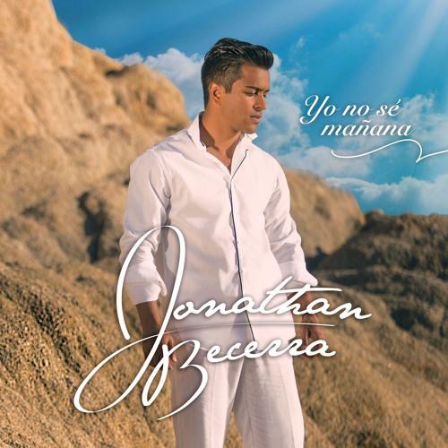 Jonathan Becerra - Yo no se mañana