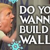 DO YOU WANNA BUILD A WALL- (Donald Trump Frozen Parody)