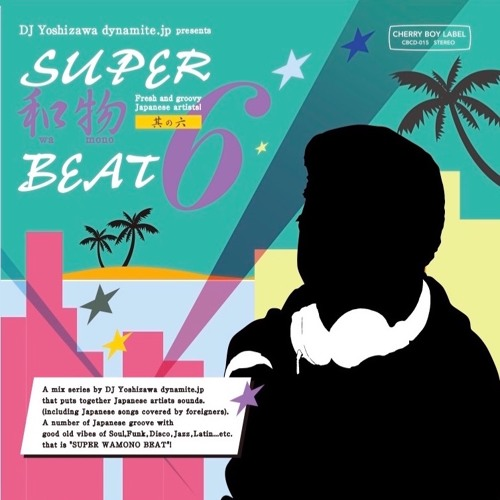 "Japanese groove MIX CD ""SUPER和物BEAT Vol.6"" Short Edit"