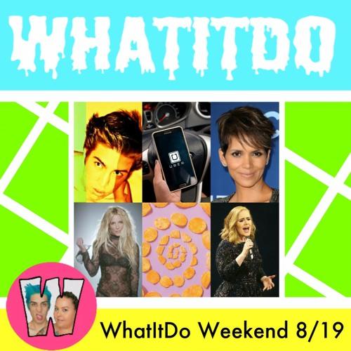 WhatItDo Weekend 8/19