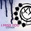 I Miss You - blink-182 (Cover) Brady Szuhaj