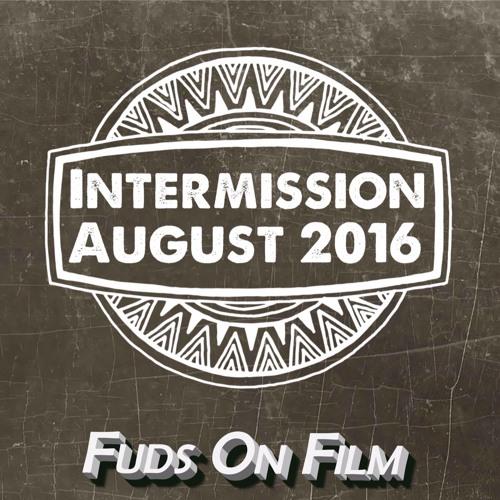 Intermission, August 2016