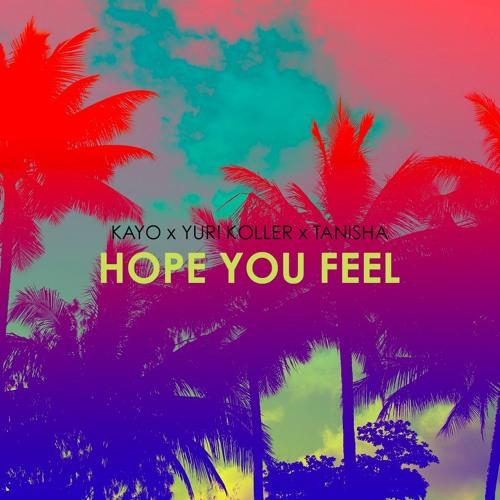 Hope You Feel  feat. Tanisha & Yuri Koller(Prod. by Yuri Koller)