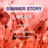Summer Story - Andy B (Angelo Camassa - Silvio Galasso) - Lyrics in the description