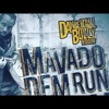 Mavado DEM RUN EEN (POPCAAN DISS)Aug