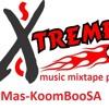 Mas-KoomBooSA-eXtreme mixtapes #TKs Bdae mix