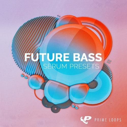 FUTURE BASS ▻ DOWNLOAD FREE SERUM PRESETS! by Prime Loops