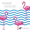MIAMI HOUSE ► DOWNLOAD FREE SAMPLES!