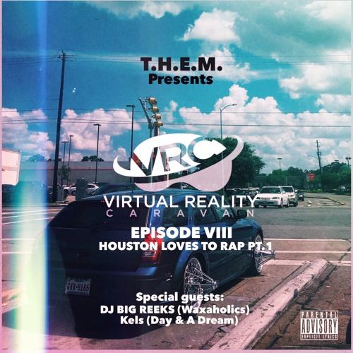 T.H.E.M. - Episode VIII - VRC - Houston Loves To Rap Pt. I