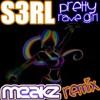 S3rl - Pretty Rave Girl (Meakz Remix) *Free Download!*