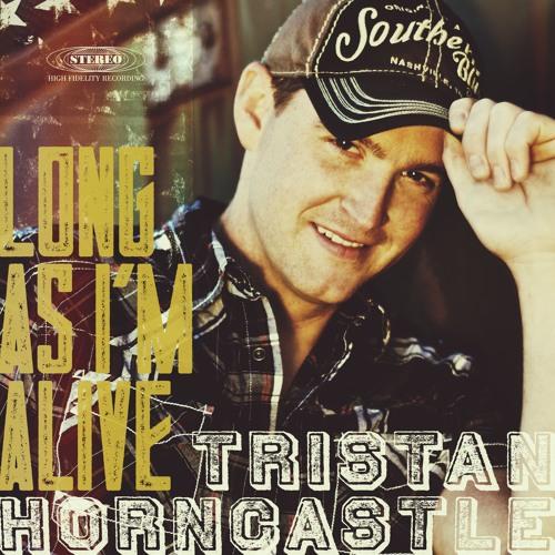 Tristan Horncastle - Long As I'm Alive