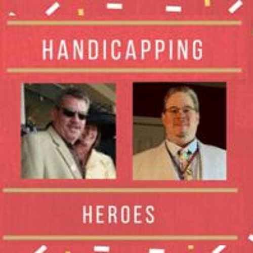 Handicapping Heroes - 2016.08.20